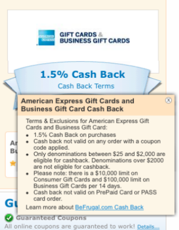 BeFrugal is still offering 1.5% cash back on Amex gift card purchases over $200